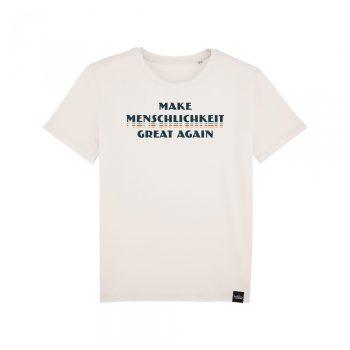 Make Menschlichkeit Great Again - T-Shirt
