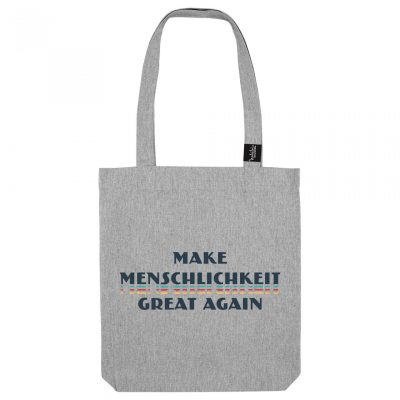 Make Menschlichkeit Great Again - Tote Bag